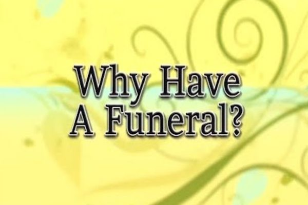 Why have a Funeral